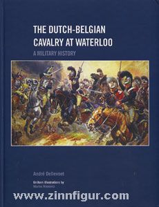 Dellevoet, A.: The Dutch-Belgian Cavalry at Waterloo. A Military History