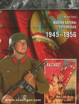 Baczoni, T.: Magyar Katonai Egyenruhák 1945-1956 (Ungarische Militäruniformen 1945-1956)