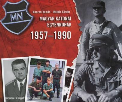 Baczoni, T./Molnár, S.: Magyar Katonai Egyenruháik 1957-1990