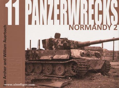 Archer, L./Auerbach, W.: Panzerwrecks. Heft 11: Normandy 2