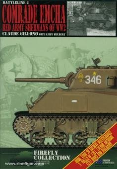 Gillono, C./Hulbert, L.: Comrade Emcha. Red Army Shermans in WW2