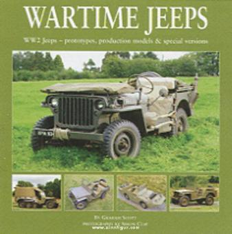 Scott, G.: Wartime Jeeps. WW2 Jeeps - prototypes, production models & special versions
