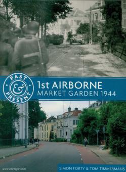 Forty, Simon/Timmermans: 1st Airborne. Market Garden 1944
