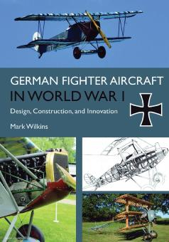 Wilkins, Mark: German Fighter Aircraft in World War I
