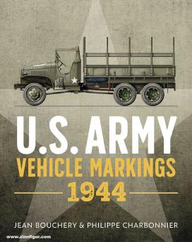 Bouchery, Jean/Charbonnier, Philippe: U.S. Army Vehicle Markings 1944