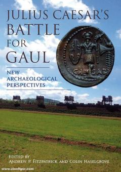 Fitzpatrick, Andrew P./Haselgrove, Colin (Hrsg.): Julius Caesar's Battle for Gaul. New Archaeological Perspective