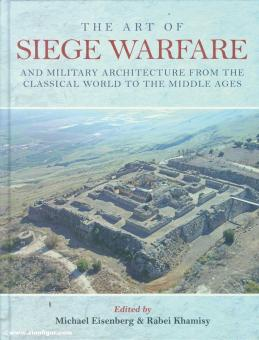 Eisenberg, Michael/Khamisy, Rabei (Hrsg.): The Art of Siege Warfare and Military Architecture from the Classical World to the Middle Ages
