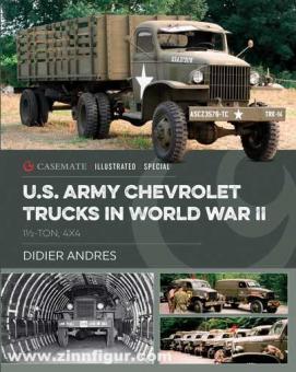 Andres, Didier: U.S. Army Chevrolet Trucks in World War II. 1 1/2-ton, 4x4