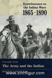 Cozzens, P. (Hrsg.): Eyewitness to the Indian Wars 1865-1890
