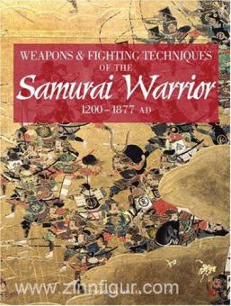 Conlan, T. D.: Weapons and Fighting Techniques of the Samurai Warrior 1200-1900