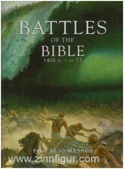 Dougherty, M. J./Haskew, M. E./Jestice, P. G. u. a.: Battles of the Bible 1400 BC - AD 73