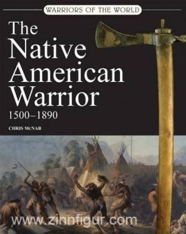 McNab, C.: The Native American Warrior 1500-1890