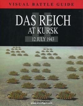 Porter, D.: Das Reich at Kursk. 12 July 1943