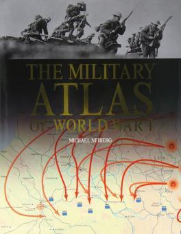 Neiberg, M.: The Military Atlas of World War I