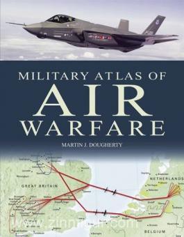 Dougherty, M. J.: Military Atlas of Air Warfare