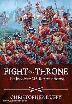 Duffy, C.: Fight for a Throne. The Jacobite '45 Reconsidered