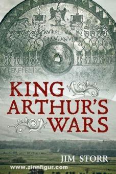Storr, J.: King Arthur's Wars