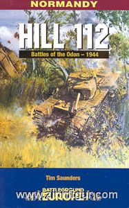 Saunders, T.: Normandy. Hill 112. Battles of the Odon - June 1944