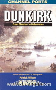 Wilson, P.: Channel Ports. Dunkirk. From Disaster to Deliverance