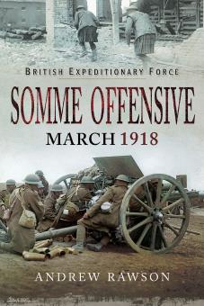 Rawson, Andrew: Somme Offensive. March 1918
