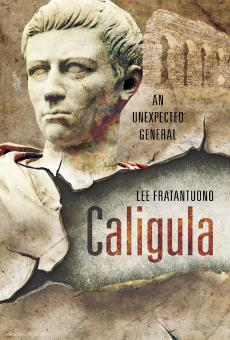 Fratantuono, Lee: Caligula. An unexpected General