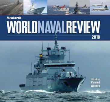 Waters, C. (Hrsg.): Seaforth World Naval Review 2018
