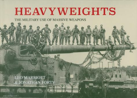 Smith, Steven: Heavyweights. The Military Use of Heavy Weapons