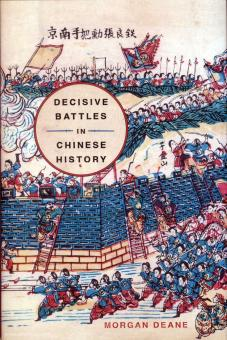 Deane, Morgan: Decisive Battles in Chinese History