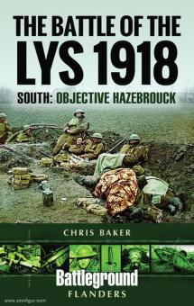 Baker, Chris: The Battle of the Lys 1918. South: Objective Hazebrouck