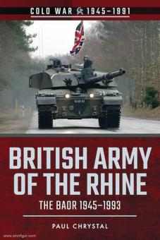 Chrystal, Paul: British Army of the Rhine. The BAOR 1945-1993