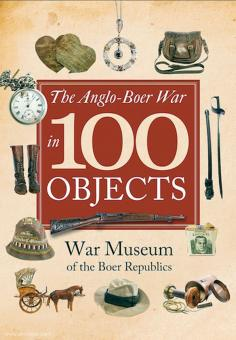 The Anglo-Boer War in 100 Objects