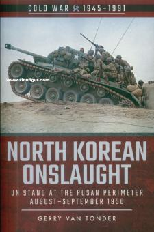 Tonder, Gerry van: North Korean Onslaught. Band 2: UN Stand at the Pusan Perimeter, August 1950