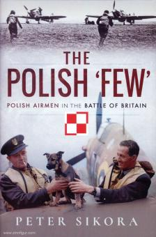 "Sikora, Peter: The Polish ""Few"". Polish Airmen in the Battle of Britain"