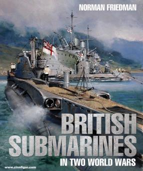 Friedman, Norman: British Submarines in Two World Wars
