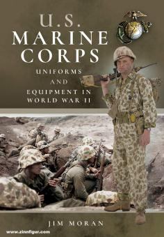 Moran, Jim: U.S. Marine Corps Uniforms and Equipment in the Second World War