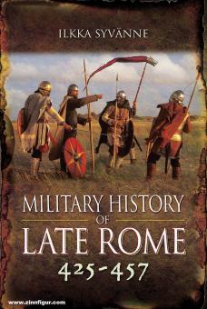 Syvänne, Ilkka: Military History of Late Rome 425 - 457 Teil 4