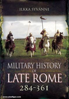 Syvänne, Ilkka: Military History of Late Rome 284-361