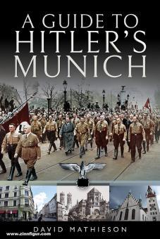 Mathieson, David: A Guide to Hitler's Munich