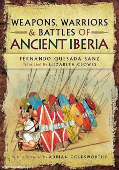 Sanz, Fernando Quesada: Weapons, Warriors and Battles of Ancient Iberia