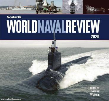 Waters, Conrad (Hrsg.): Seaforth World Naval Review 2020