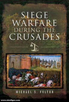 Fulton, Michael S.: Siege Warfare during the Crusades