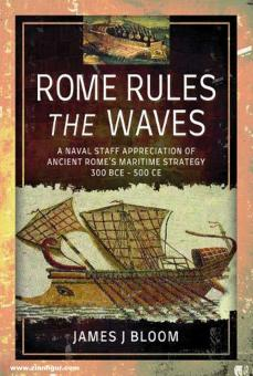 Bloom, James J.: Rome Rules the Waves