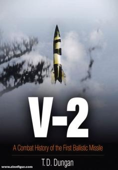Dungan, T. D.: V-2. A Combat History of the First Ballistic Missile