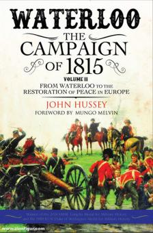 Hussey, John: Waterloo. The Campaign of 1815. Volume 2: From Waterloo to the Restoration of Peace in Europe