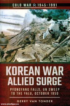 Tonder, Gerry van: Korean War. Allied Surge. Pyongyang Falls, UN Sweep to the Yalu, October 1950