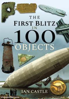 Castle, Ian: The First Blitz in 100 Objects
