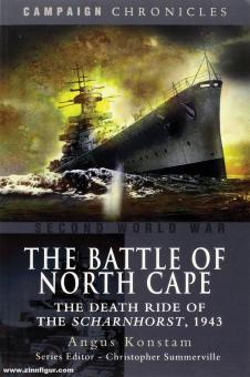 Konstam, Angus: The Battle of North Cape. The Death Ride of the Scharnhorst 1943