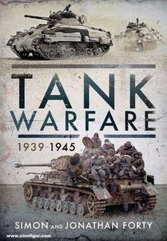 Forty, Simon/Forty, Jonathan: Tank Warfare, 1939-1945