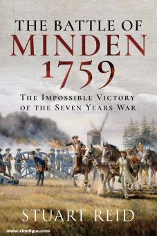 Reid, Stuart: The Battle of Minden 1759. The Impossible Victory of the Seven Years War