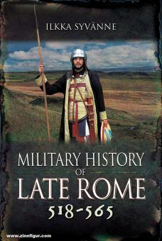 Syvänne, Ilkka: Military History of Late Rome 518-565 Teil 6
